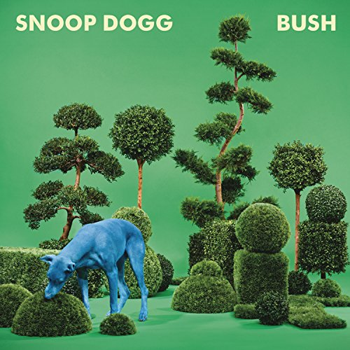Snoop Dogg - BUSH - Zortam Music