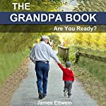 The Grandpa Book: Are You Ready? | James Ettwein