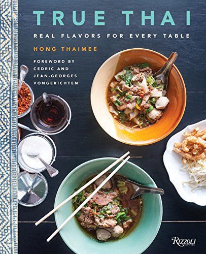 True Thai: Real Flavors for Every Table by Hong Thaimee