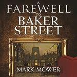 A Farewell to Baker Street | Mark Mower