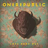 One Republic Love Runs Out