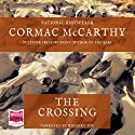 The Crossing: The Border Trilogy Book 2 Audiobook by Cormac McCarthy Narrated by Richard Poe