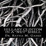 Hillary Clinton in a Nut Shell | Dr. Rayna M. Gangi