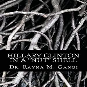 Hillary Clinton in a Nut Shell Audiobook