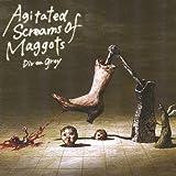 Agitated Screams of Maggots