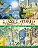 Classic Stories: A Treasury for Children: Charles Dickens, William Shakespeare And Oscar Wilde