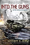 Into the Guns: The First America Rising Novel