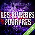 Les rivières pourpres Audiobook by Jean-Christophe Grangé Narrated by José Heuzé