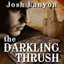 The Darkling Thrush (       UNABRIDGED) by Josh Lanyon Narrated by Max Miller