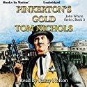 Pinkerton's Gold: John Whyte Series, Book 3 (       UNABRIDGED) by Tom Nichols Narrated by Rusty Nelson