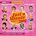 Just a Minute: The Best of 2008 Radio/TV Program by  BBC Audiobooks Narrated by Nicholas Parsons, Paul Merton, Clement Freud
