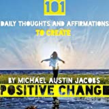 img - for 101 Daily Thoughts and Affirmations to Create Positive Change book / textbook / text book