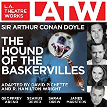 The Hound of the Baskervilles (Dramatized)  by Arthur Conan Doyle Narrated by Geoffrey Arend, Wilson Bethel, Seamus Dever, Sarah Drew, Henri Lubatti, James Marsters, Christopher Neame