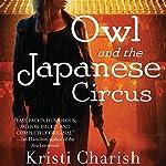 Owl and the Japanese Circus | Kristi Charish