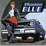 Built to Performby Phantom Blue