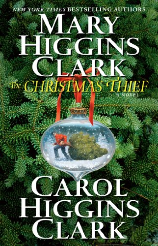 From Mary Higgins Clark, America's Queen of Suspense, and her daughter, Carol Higgins Clark:  The Christmas Thief: A Novel