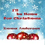 I'll Be Home for Christmas | Emma Andersen