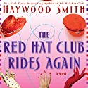 Red Hat Club Rides Again (       UNABRIDGED) by Haywood Smith Narrated by Cynthia Darlow