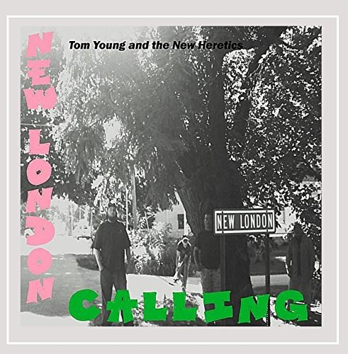 Tom Young and the New Heretics - New London Calling