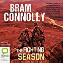 The Fighting Season Audiobook by Bram Connolly Narrated by Nick Farnell