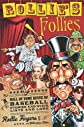 Rollie's Follies: A Hall of Fame Revue of Lists and Lore, Stories and Stats from Baseball's Most Famous Moustache
