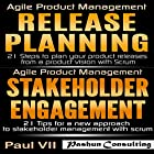 Agile Product Management: Release Planning: 21 Steps to Plan Your Product Releases & Stakeholder Engagement: 21 Tips Hörbuch von Paul Vii Gesprochen von: Randal Schaffer