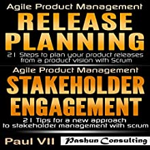Agile Product Management: Release Planning: 21 Steps to Plan Your Product Releases & Stakeholder Engagement: 21 Tips Audiobook by Paul Vii Narrated by Randal Schaffer