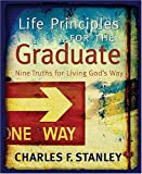 STANLEY CHARLES LIFE PRINCIPLES FOR THE GRADUATE