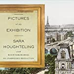 Pictures at an Exhibition | Sara Houghteling