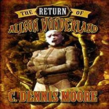 The Return of Alison Wonderland: The Kingdom, Book 1 Audiobook by C. Dennis Moore Narrated by Julie Hoverson