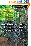 Military Politics and Democracy in the Andes