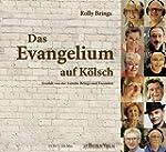 Das Evangelium auf K�lsch: Erz�hlt vo...