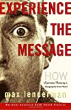 echange, troc Max Lenderman - Experience the Message: How Experiential Marketing Is Changing the Brand World