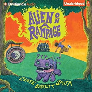 Alien on a Rampage: The Intergalactic Bed and Breakfast, Book 2 | [Clete Barrett Smith]