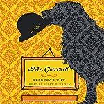 Mr. Chartwell: A Novel   Rebecca Hunt