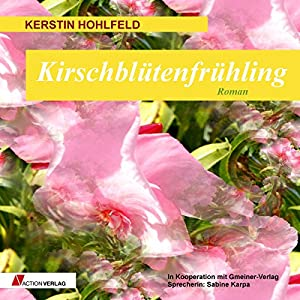 Kirschblütenfrühling Hörbuch