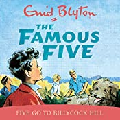 Famous Five: Five Go To Billycock Hill: Book 16   Enid Blyton