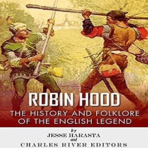 Robin Hood: The History and Folklore of the English Legend Audiobook