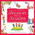 Julie Andrews' Treasury for All Seasons: Poems and Songs to Celebrate the Year Audiobook by Julie Andrews, Emma Walton Hamilton, Walt Whitman, Jack Prelutsky, Langston Hughes, Cole Porter, Oscar Hammerstein Narrated by Julie Andrews, Emma Walton Hamilton