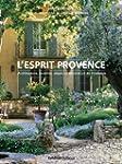 L'esprit Provence : Architecture, mob...