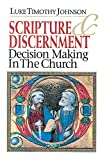 Scripture & Discernment: Decision Making in the Church (0687012384) by Luke Timothy Johnson