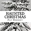 Haunted Christmas: A Reverend Paltoquet Novel, Volume 2 Audiobook by Pat Herbert Narrated by Karl R. Hart