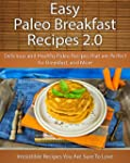 Easy Paleo Breakfast 2.0 Recipes: Del...