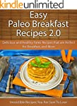 Easy Paleo Breakfast 2.0 Recipes: Del...