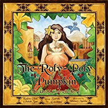 The Roly-Poly Pumpkin: The Untold Cinderella Story Audiobook by Sarak Ardestani Narrated by Sarak Ardestani