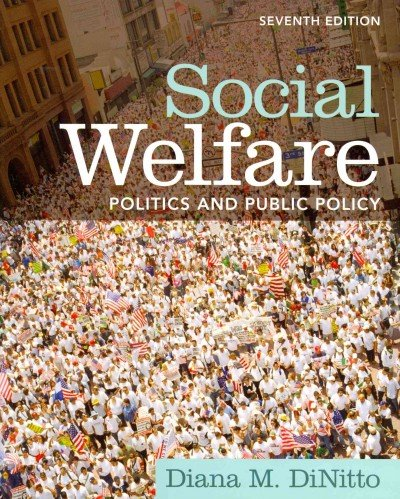 Social Welfare: Politics and Public Policy with MySocialWorkLab and Pearson eText (7th Edition)