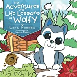The Adventures and Life Lessons of Wolfy
