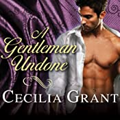 A Gentleman Undone: Blackshear Family Series, Book 2 | Cecilia Grant