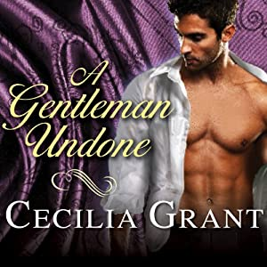 A Gentleman Undone: Blackshear Family Series, Book 2 | [Cecilia Grant]