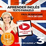 Aprender Inglés - Fácil de Leer - Fácil de Escuchar - Texto Paralelo Curso en Audio No. 3 [Learn English - Easy Reader - Easy Audio - Parallel Text Audio Course No. 3] |  Polyglot Planet